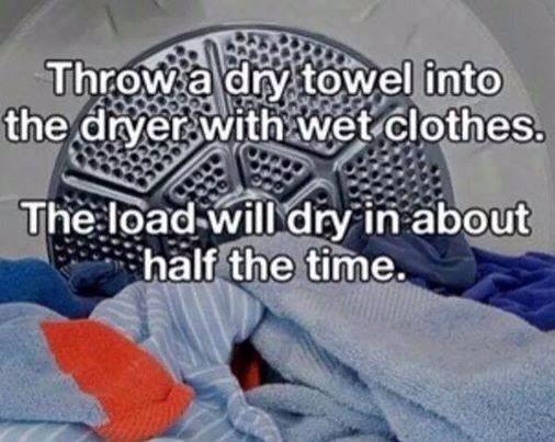 Torkar fortare om man lägger i en torr handduk i torktumlaren!
