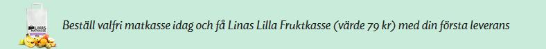Beställ valfri matkasse och få Linas Lilla fruktkasse (värde 79 kr) med din första leverans