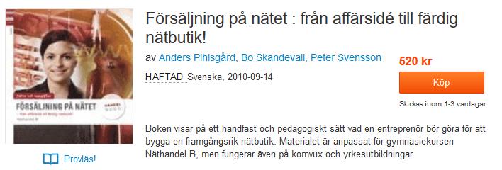 Försäljning på nätet : från affärsidé till färdig nätbutik! av Anders Pihlsgård, Bo Skandevall, Peter Svensson