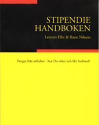 Stipendiehandboken. Pengar från stiftelser - hur Du söker och blir bedömd - inbunden, Svenska, 2003 Författare: Lennart Elbe, Rune Nilsson