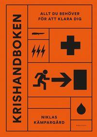 Krishandboken : allt du behöver för att klara dig av Niklas Kämpargård