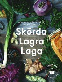 Skörda, lagra, laga av Theres Lundén, Johannes Wätterbäck