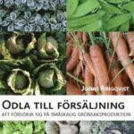 Odla till försäljning : att försörja sig på småskalig grönsaksproduktion