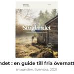 Stuglandet: en guide till fria övernattningar UPPDATERAD UTGÅVA!